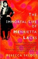 The Immortal Life of Henrietta Lacks – Rebecca Skloot